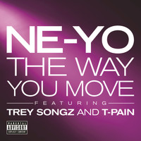 Ne-Yo - The Way You Move (Explicit)