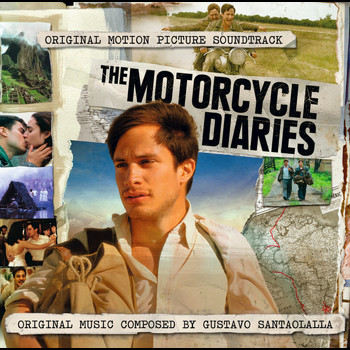 Gustavo Santaolalla - Motorcycle Diaries with additional Music