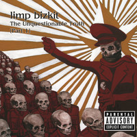 Limp Bizkit - The Unquestionable Truth (Part 1) (Explicit)