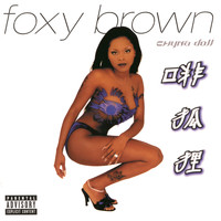 Foxy Brown - Chyna Doll (Explicit Version)