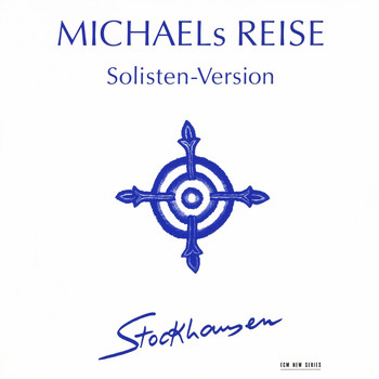 Karlheinz Stockhausen - Stockhausen: Michaels Reise (Solisten-Version)