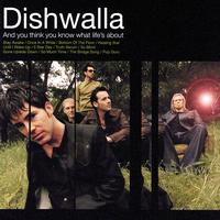 Dishwalla - And You Think You Know What Life's About