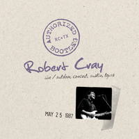 Robert Cray - Authorized Bootleg - Live, Outdoor Concert, Austin, Texas, 5/25/87