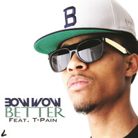 Bow Wow / T-Pain - Better (Edited Version)