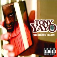 Tony Yayo - Thoughts Of A Predicate Felon (Explicit Version)