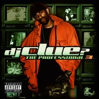 DJ Clue - The Professional 3 (Explicit Version)