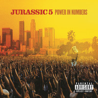 Jurassic 5 - Power In Numbers (Explicit Version)