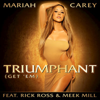 Mariah Carey / Meek Mill / Rick Ross - Triumphant (Get 'Em) (Edited Version)