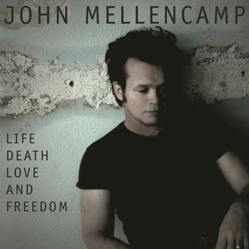 John Mellencamp - Life, Death, Love and Freedom (Disc 1 - CD)