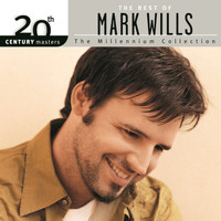 Mark Wills - 20th Century Masters/The Millennium Collection/The Best Of Mark Wills
