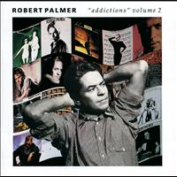 Robert Palmer - Addictions Volume 2