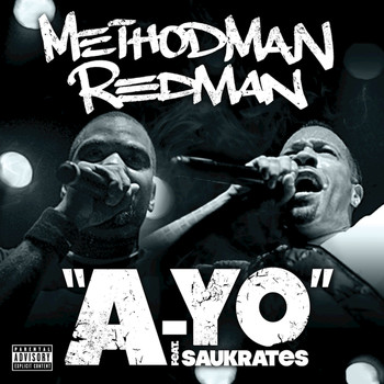 Method Man / Redman / Saukrates - A-YO (Explicit Version)