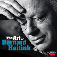 Bernard Haitink - The Art of Bernard Haitink - An 80th Birthday Celebration