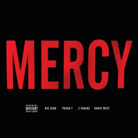 Kanye West / 2 Chainz / Big Sean / Pusha T - Mercy (Explicit Version)