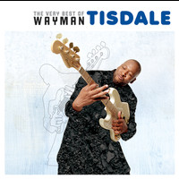 Wayman Tisdale - The Very Best of Wayman Tisdale