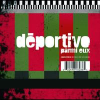 Deportivo - Parmi Eux (Version Chainee [Explicit])