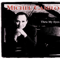 Michel Camilo - Thru My Eyes