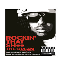 The-Dream / Fabolous / Juelz Santana / Ludacris / Rick Ross - Rockin' That Sh** (Rap Remix (Explicit))