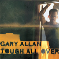 Gary Allan - Tough All Over