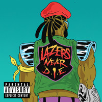 Major Lazer - Lazers Never Die (Explicit)