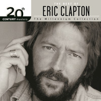 Eric Clapton - The Best Of Eric Clapton 20th Century Masters The Millennium Collection