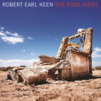 Robert Earl Keen - The Rose Hotel