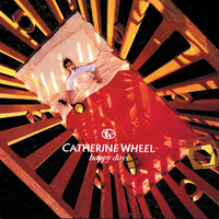 Catherine Wheel - Happy Days
