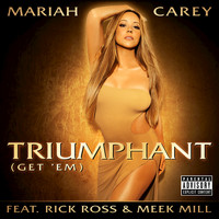 Mariah Carey / Meek Mill / Rick Ross - Triumphant (Get 'Em) (Explicit Version)