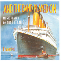 I Salonisti - And The Band Played On - Music Played On The Titanic