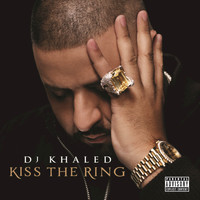 DJ Khaled - Kiss The Ring (Deluxe [Explicit])