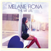 Melanie Fiona - The MF Life (Deluxe Version)