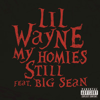 Lil Wayne / Big Sean - My Homies Still (Explicit Version)
