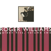Roger Williams - Golden Hits, Volume Two
