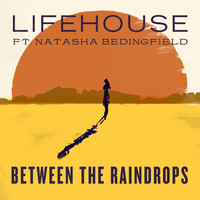 Lifehouse - Between The Raindrops