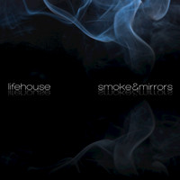 Lifehouse - Smoke & Mirrors
