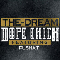 The-Dream / Pusha T - Dope Chick