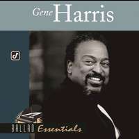 Gene Harris - Ballad Essentials:  Gene Harris