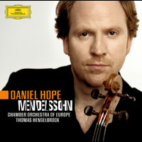 Daniel Hope - Mendelssohn: Violin Concerto op. 64; Octet for Strings op. 20