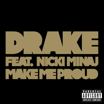 Drake / Nicki Minaj - Make Me Proud (Explicit Version)