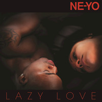 Ne-Yo - Lazy Love