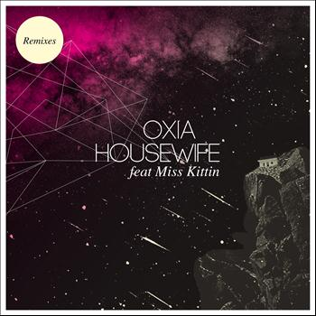 Oxia - Housewife (feat. Miss Kittin) [Remixes] - EP