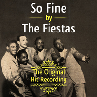 The Fiestas - The Original Hit Recording - So Fine