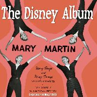 Mary Martin - The Disney Album (Digitally Remastered)