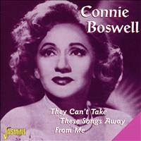 Connie Boswell - They Can't Take These Songs Away from Me