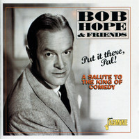 Bob Hope - Put It There, Pal! (A Salute to the King of Comedy)