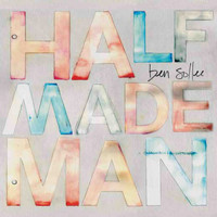 Ben Sollee - Half-Made Man
