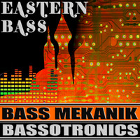 Bass Mekanik - Eastern Bass