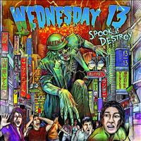 Wednesday 13 - Spook & Destroy