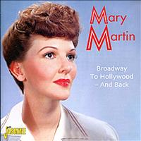 Mary Martin - Broadway to Hollywood  - And Back