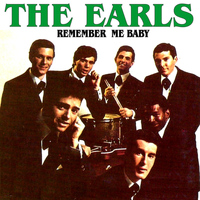 The Earls - Remeber Me Baby